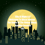 City At Night 6.0 - Welcome To Disco Inferno The Home Of The House Music - BadBoy Session #01