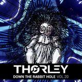 Thorley - Down The Rabbit Hole Vol 20