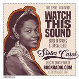 WATCH THIS SOUND #1610: CINDERBLACK SOUND with SISTER CAROL!