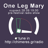 pre-fest radio show | one leg mary | festival chimeres 2014