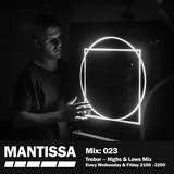 Mantissa Mix 023: Trebor (Highs and Lows Mix)