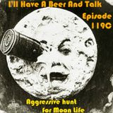 I'll Have A Beer And Talk Episode 119C: Aggressive hunt for Moon Life