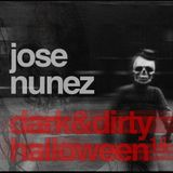 Jose Nunez - Dark&Dirty Halloween Mixshow
