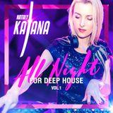 NATALY KATANA - All Nigth For Deep House vol 1