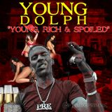 Young Dolph:Young, Rich, & Spoiled