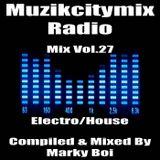 Marky Boi - Muzikcitymix Radio Mix Vol.27 (Electro/House)