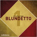 Now Playing #1: Blundetto