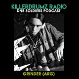 DNB Soldiers Podcast Killerdrumz #010 - Grinder(ARG)