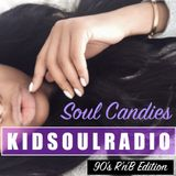 SOUL CANDIES - COOL OUT 90'S R&B (REMIX EDITION)