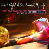 Last Night A DJ Saved My Life (21/04/12)