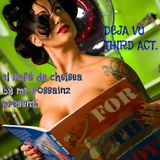 DEJA VÚ THIRD ACT BY MR ROSSAINZ 13 SEPT 2014