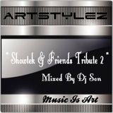 "ArtStylez - "" Showtek & Friends Tribute 2 "" Mixed By Dj Son"