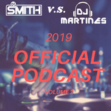 DJ SMITH & DJ MARTINES PRES. OFFICIAL PODCAST 2019 Vol.2