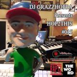 DJ GRAZZHOPPA presents HOP2THIS #015