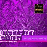 Instant Funk - I Got My Mind Made Up (Frankie D Remix)