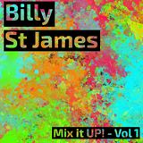 Billy St James - Mix it UP! Volume 1