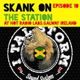 Skank on the Station Episode 10