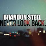 BRANDON STEEL - NEVER LOOK BACK