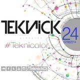 Teknick presents #Teknicolor 24
