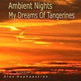 Ambient Nights - My Dreams of Tangerines