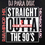 Straight Outta The 90s  #6  (Club Edition)