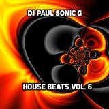 DJ PAUL SONIC G present HOUSE BEATS VOL 6