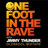 One Foot in the Rave with Jimmy Thunder