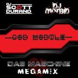 God Module Megamix   Scott Durand : Dark Indulgence & Dj Morbid   Das Maschine Tx Concert Promo Mix