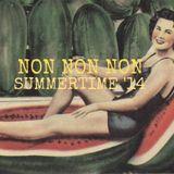 NON NON NON SUMMERTIME '14