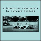 a Boards of Canada mix