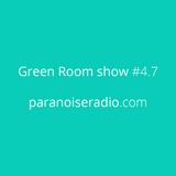 Green Room show #4.7 @Paranoise web radio | paranoiseradio.com