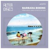 Barbara Boeing- Alter Disco Podcast #9- Hibernation State Comes to and End