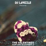 The Valentines Slow Jamz Selection Pt. 9 [Full Mix]