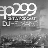 ONTLV PODCAST - Trance From Tel-Aviv - Episode 299 - Mixed By DJ Helmano
