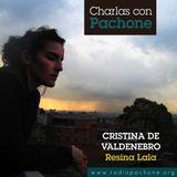 Charlas con Pachone- Cristina de Valdenebro (Resina Lala)