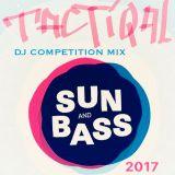 TactiQal - Sun and Bass 2017 DJ Competition Mix