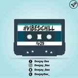 #VIBESxCHILL Ep29