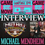 MICHAEL MENDHEIM INTERVIEW - MUTANT FOOTBALL LEAGUE - GaMP | MGC 2018 EP #5