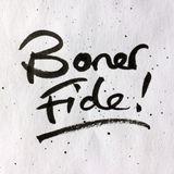 boner fide