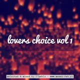 Lover's Choice vol 1 - selected & mixed by 27Pablo x Dancehall Masak-Rah