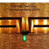 Eyal Rob - Dark Days - one night at @radioEPGB july 2014 - live set