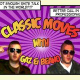 Classic Moves with Gaz & Beano #2 w/ The Jury Disagree, Greg Thornton and Rozina Warnes