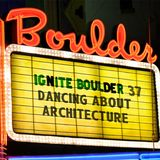 Dancing About Architecture: Ignite Boulder 37 Mixtape