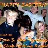 """""""Fröhliche Ostern"""" 3 h Partyset gemischt auf 3 Deck´s von Tom S. aka Tecksuss @ Club """"Sitting Room"""""""
