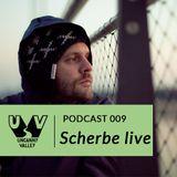 UV Podcast 009 - Scherbe live