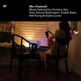 97 - Mrs Finetooth - Songs Selected by Christina Gee ft. Kamasi Washington, Erykah Badu & Neil Young