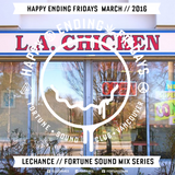 LeChance - Happy Ending Fridays Exclusive Mix MAR 2016