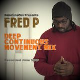 Rene & Bacus Presents ~ FRED P Deep Continuous Movement Mix (Mixed June 2017)