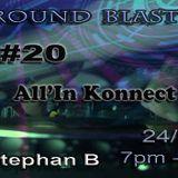 ALL'IN KONNECT@UNDERGROUND BLAST 20