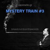BigSur - Mystery Train #3 (Nov 14 2017)